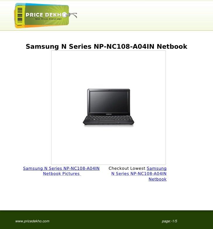 Samsung N Series NP-NC108-A04IN Netbook    Samsung N Series NP-NC108-A04IN   Checkout Lowest Samsung           Netbook Pic...