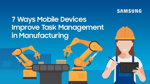 7 Ways Mobile Devices Improve Task Management in Manufacturing