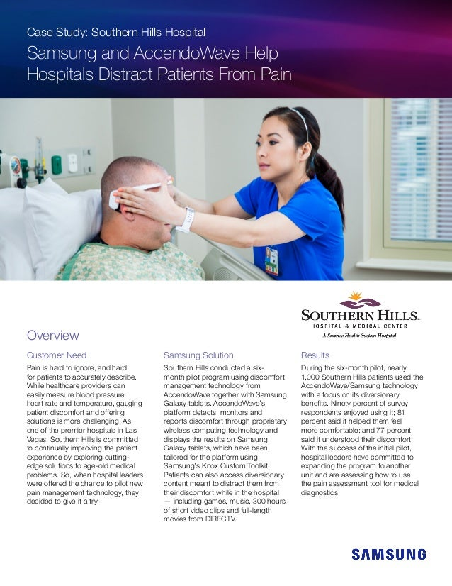 Case Study: Southern Hills Hospital Samsung and AccendoWave Help Hospitals Distract Patients From Pain Customer Need Pain ...