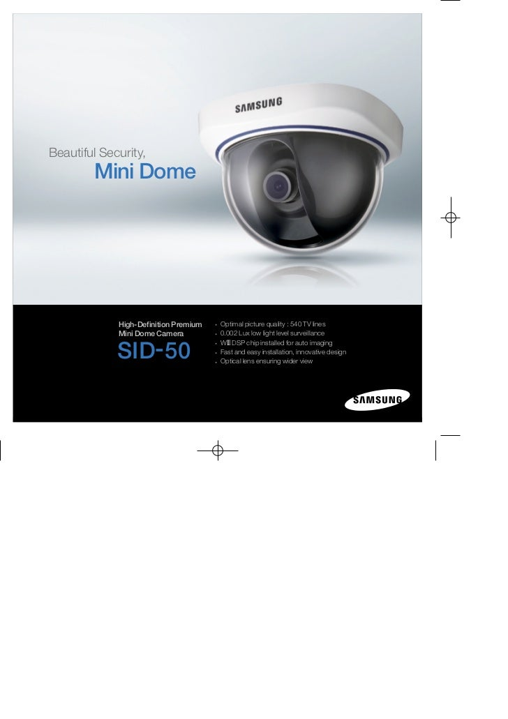 Beautiful Security,        Mini Dome             High-Definition Premium   Optimal picture quality : 540 TV lines         ...