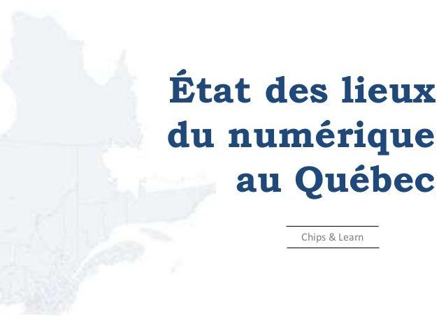 État des lieux du numérique au Québec Lunch & Learn TVA Accès - par Guillaume Ber (Stratège médias interactifs) Chips & Le...