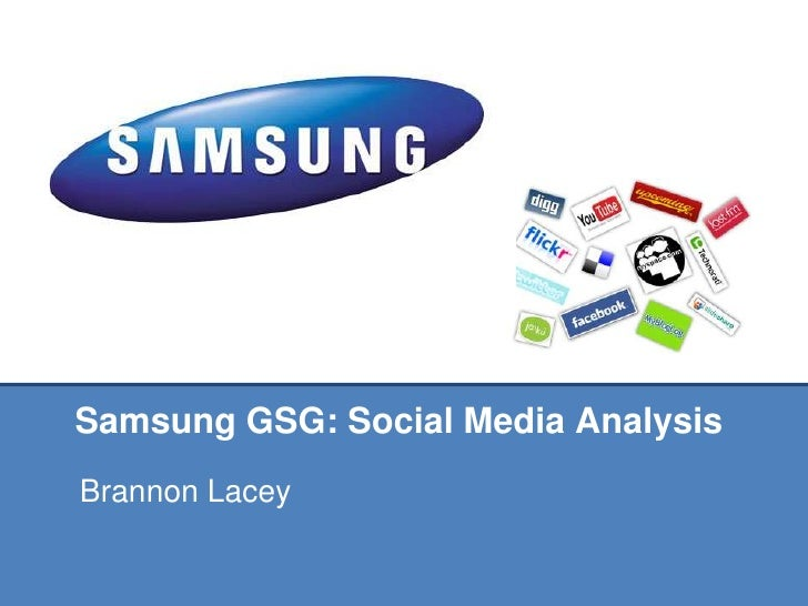 Samsung GSG: Social Media Analysis<br />Brannon Lacey<br />