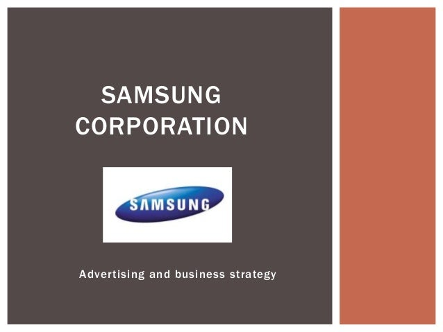 Advertising and business strategy SAMSUNG CORPORATION