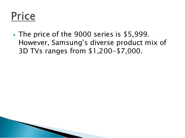 samsung 3d tv pricing strategy Samsung helps you discover a wide range of home electronics with cutting-edge technology including smartphones, tablets, tvs, home appliances and more.