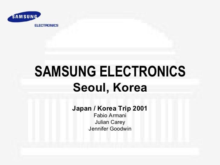 SAMSUNG ELECTRONICS Seoul, Korea Japan / Korea Trip 2001 Fabio Armani Julian Carey Jennifer Goodwin