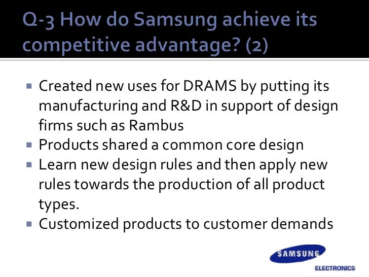 hbs samsung advantage in dram In the dram industry, the source of the first-mover advantage has samsung's aggressive efforts to achieve cost leadership and increase its market share over the last two decades can be understood in this light repeatedly, samsung electronics moved unpublished doctoral dissertation, harvard business school.