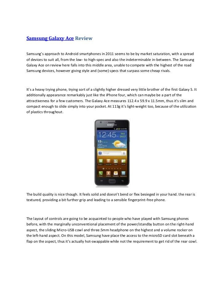 Samsung Galaxy Ace ReviewSamsung's approach to Android smartphones in 2011 seems to be by market saturation, with a spread...