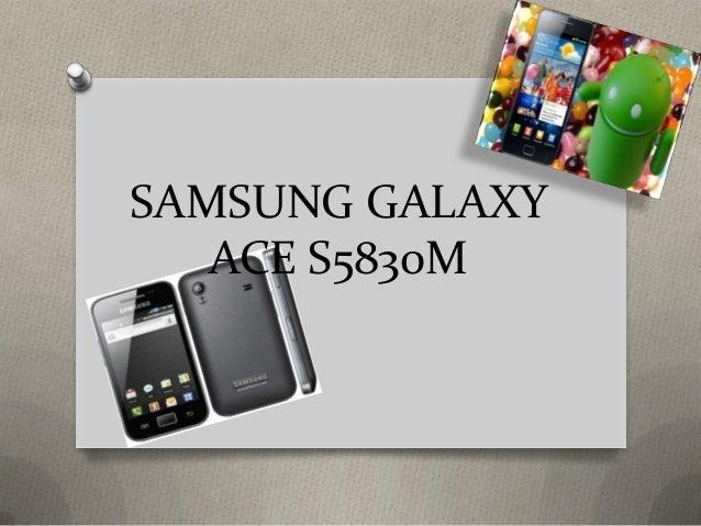 SAMSUNG GALAXY   ACE S5830M