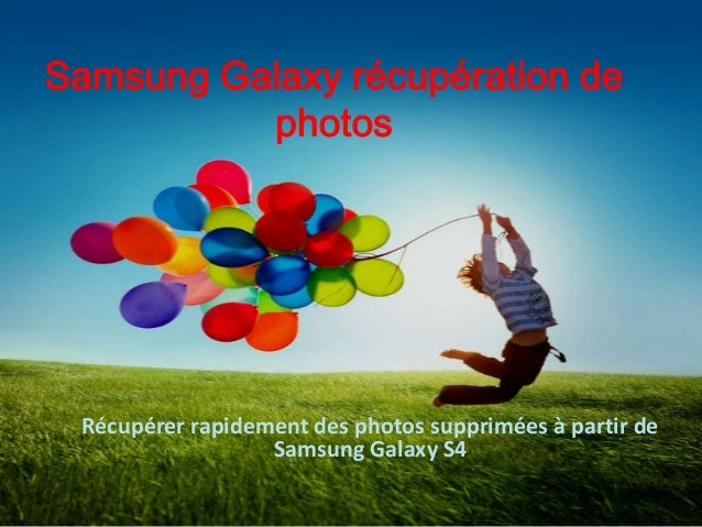 comment faire samsung galaxy photo recovery. Black Bedroom Furniture Sets. Home Design Ideas