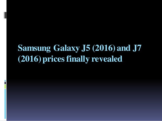 Samsung Galaxy J5 (2016)and J7 (2016)prices finally revealed