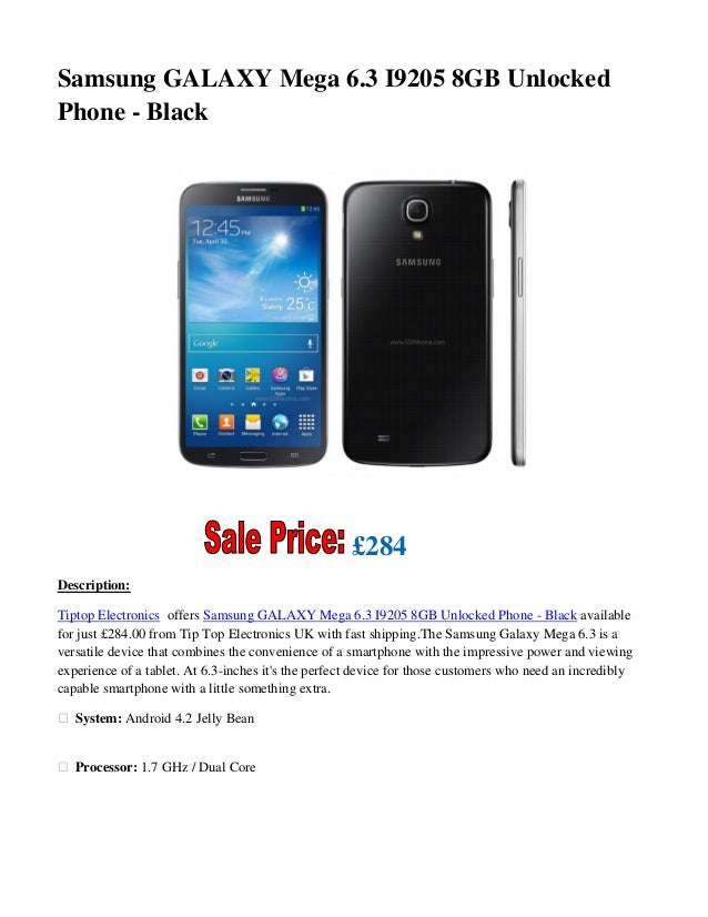 Samsung GALAXY Mega 6.3 I9205 8GB Unlocked Phone - Black £284 Description: Tiptop Electronics offers Samsung GALAXY Mega 6...