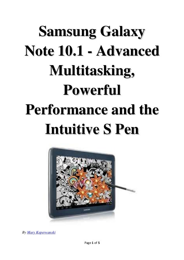 Samsung Galaxy Note 10.1 - Advanced     Multitasking,       Powerful Performance and the    Intuitive S PenBy Mary Keperwa...