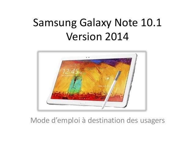 Samsung Galaxy Note 10.1 Version 2014 Mode d'emploi à destination des usagers