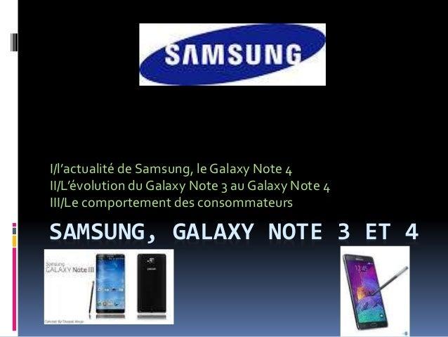 SAMSUNG, GALAXY NOTE 3 ET 4 I/l'actualité de Samsung, le Galaxy Note 4 II/L'évolution du Galaxy Note 3 au Galaxy Note 4 II...