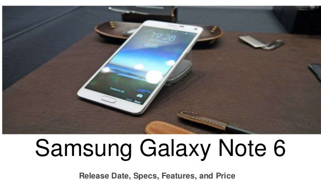 Galaxy Note 6 Specs >> Samsung Galaxy Note 6 Release Date Specs Features And Price