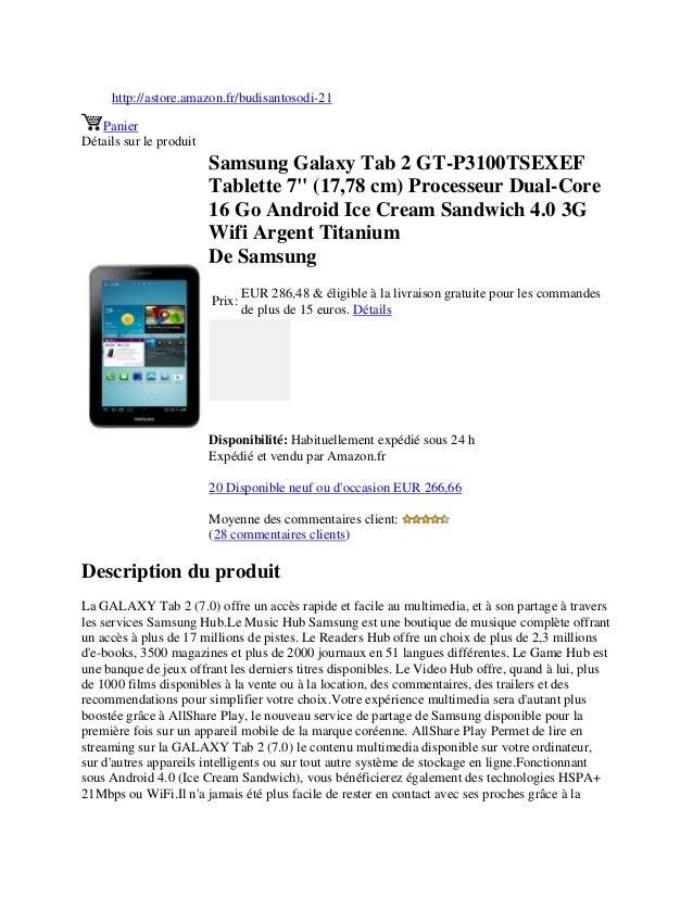 "http://astore.amazon.fr/budisantosodi-21PanierDétails sur le produitSamsung Galaxy Tab 2 GT-P3100TSEXEFTablette 7"" (17,78 ..."