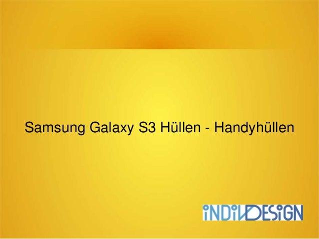Samsung Galaxy S3 Hüllen - Handyhüllen