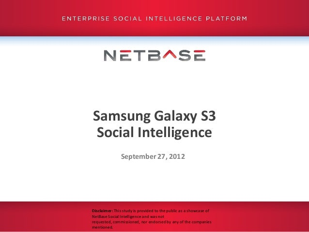 Samsung Galaxy S3 Social Intelligence               September 27, 2012Disclaimer: This study is provided to the public as ...