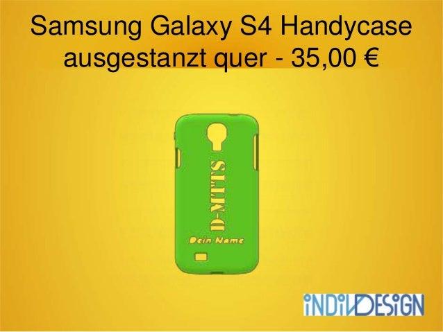 Samsung Galaxy S4 Handycase ausgestanzt quer - 35,00 €