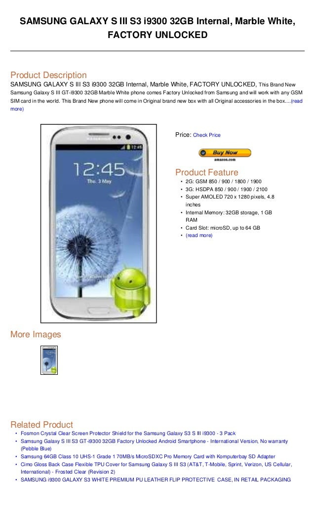 •••••SAMSUNG GALAXY S III S3 i9300 32GB Internal, Marble White,FACTORY UNLOCKEDProduct DescriptionSAMSUNG GALAXY S III S3 ...