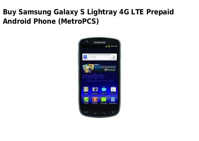 Buy Samsung Galaxy S Lightray 4G LTE PrepaidAndroid Phone (MetroPCS)