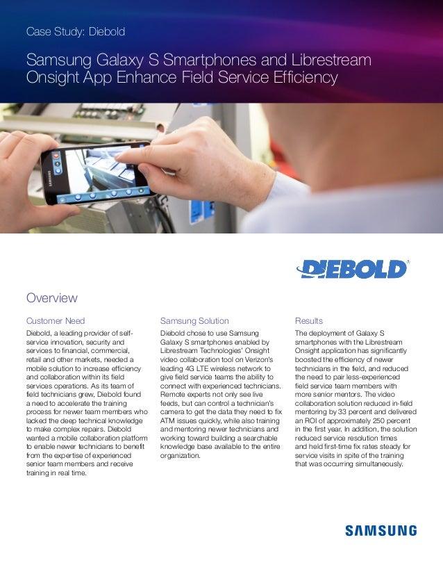 Case Study: Diebold Samsung Galaxy S Smartphones and Librestream Onsight App Enhance Field Service Efficiency Customer Nee...