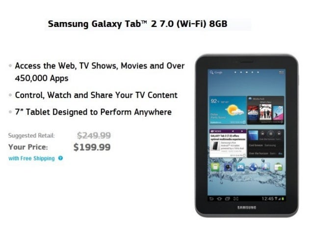 Where to Buy:                                             Click Here     Samsung Galaxy Tab 2 7.0 (Amazon.com)