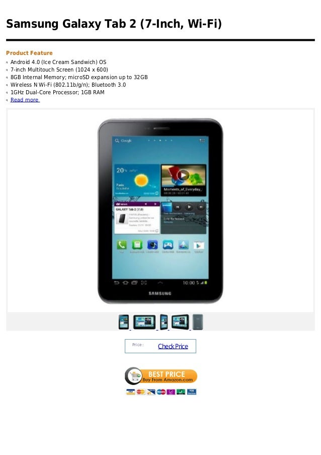 Samsung Galaxy Tab 2 (7-Inch, Wi-Fi)Product Featureq   Android 4.0 (Ice Cream Sandwich) OSq   7-inch Multitouch Screen (10...