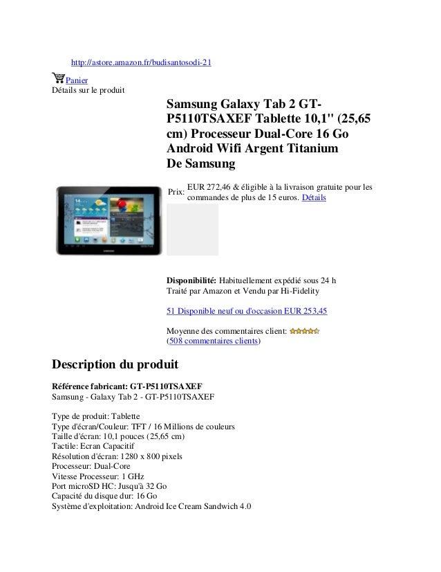 "http://astore.amazon.fr/budisantosodi-21PanierDétails sur le produitSamsung Galaxy Tab 2 GT-P5110TSAXEF Tablette 10,1"" (25..."