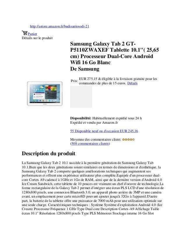 http://astore.amazon.fr/budisantosodi-21PanierDétails sur le produitSamsung Galaxy Tab 2 GT-P5110ZWAXEF Tablette 10.1( 25,...