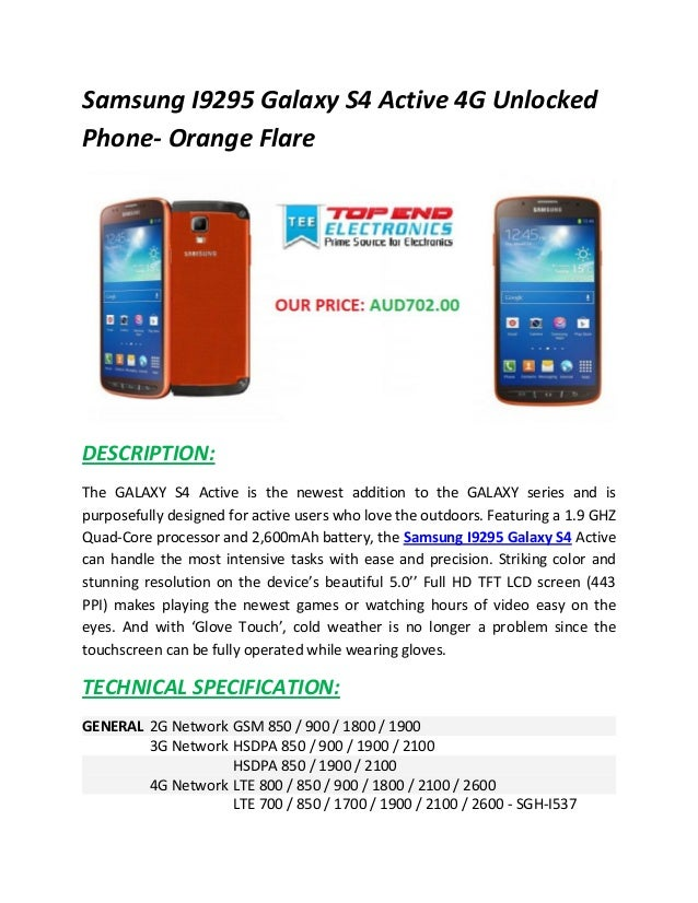 Samsung I9295 Galaxy S4 Active 4G Unlocked Phone- Orange Flare  DESCRIPTION: The GALAXY S4 Active is the newest addition t...