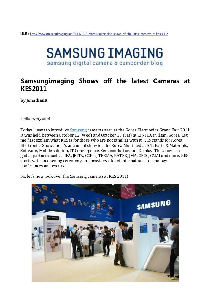 ULR : http://www.samsungimaging.net/2011/10/21/samsungimaging-shows-off-the-latest-cameras-at-kes2011/Samsungimaging Shows...