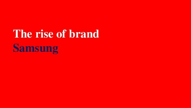 The rise of brand  Samsung