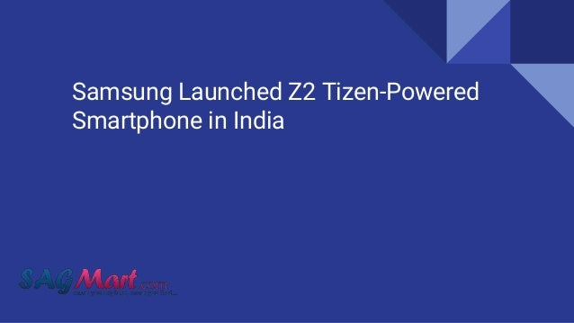 Samsung Launched Z2 Tizen-Powered Smartphone in India