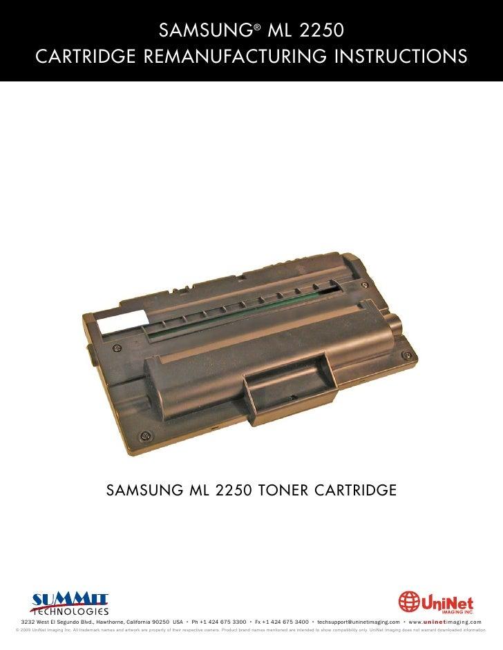 SAMSUNG ® ML 2250          CARTRIDGE REMANUFACTURING INSTRUCTIONS                                                SAMSUNG M...