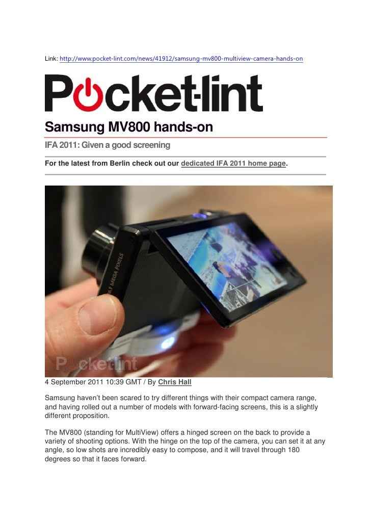 Link: http://www.pocket-lint.com/news/41912/samsung-mv800-multiview-camera-hands-onSamsung MV800 hands-onIFA 2011: Given a...