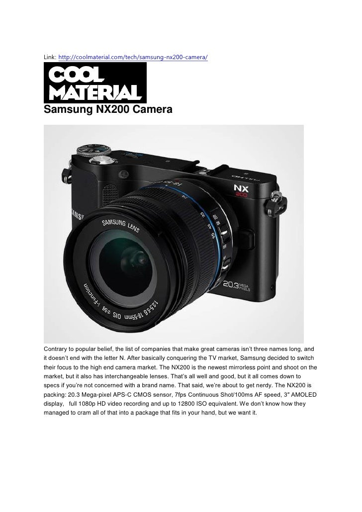 Link: http://coolmaterial.com/tech/samsung-nx200-camera/Samsung NX200 CameraContrary to popular belief, the list of compan...
