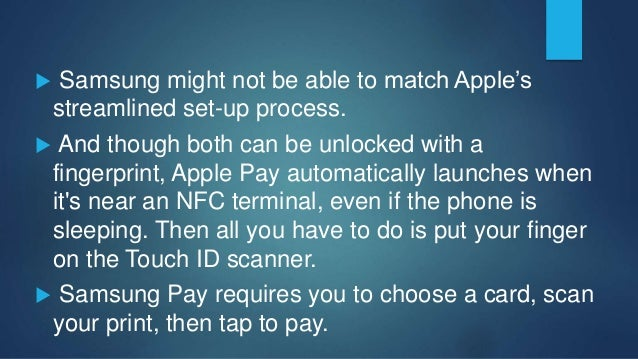 In the same way that Apple Pay is only on the iPhone 6 and 6 Plus, Samsung will launch Samsung Pay on only a few phones....