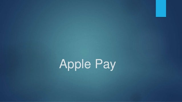 Disadvantages  Relatively few retailers accept Apple Pay at the moment.