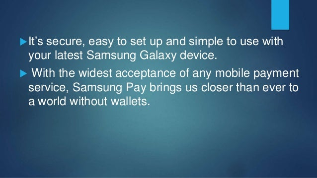 Samsung Pay is accepted virtually anywhere you can swipe or tap your card.  Samsung Pay makes transactions super easy —...