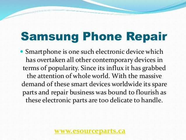 Samsung Phone Repair  Smartphone is one such electronic device which has overtaken all other contemporary devices in term...