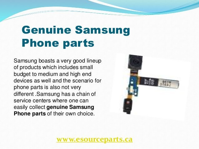 Genuine Samsung Phone parts Samsung boasts a very good lineup of products which includes small budget to medium and high e...