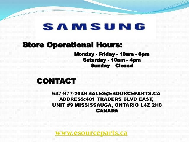 647-977-2049 SALES@ESOURCEPARTS.CA ADDRESS:401 TRADERS BLVD EAST, UNIT #9 MISSISSAUGA, ONTARIO L4Z 2H8 CANADA CONTACT Mond...