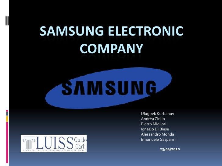Samsung Electronic Company<br />UlugbekKurbanov<br />Andrea Cirillo<br />Pietro Migliori <br />Ignazio Di Biase<br />Aless...