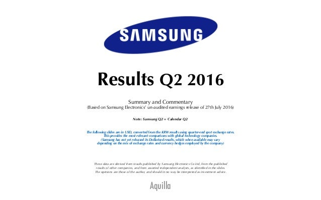Aquilla Results Q2 2016 Summary and Commentary (Based on Samsung Electronics' un-audited earnings release of 27th July 201...