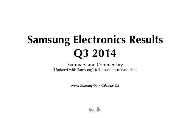 Samsung Electronics Results  Q3 2014  Summary and Commentary  (Updated with Samsung's full accounts release data)  Note: S...