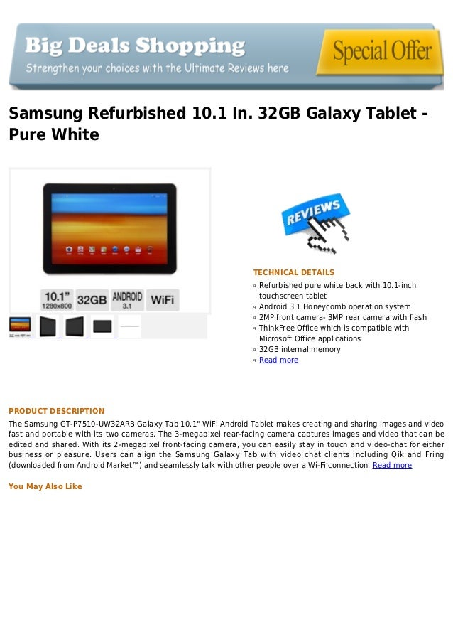 Samsung Refurbished 10.1 In. 32GB Galaxy Tablet -Pure WhiteTECHNICAL DETAILSRefurbished pure white back with 10.1-inchqtou...