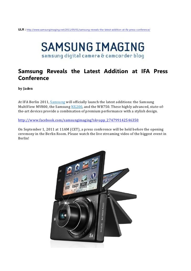 ULR : http://www.samsungimaging.net/2011/09/01/samsung-reveals-the-latest-addition-at-ifa-press-conference/Samsung Reveals...