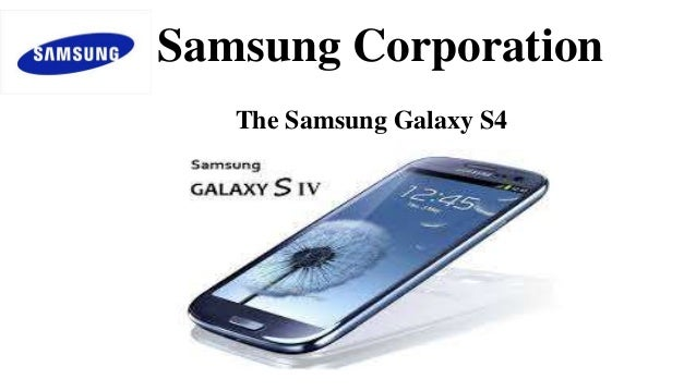 Samsung Corporation The Samsung Galaxy S4