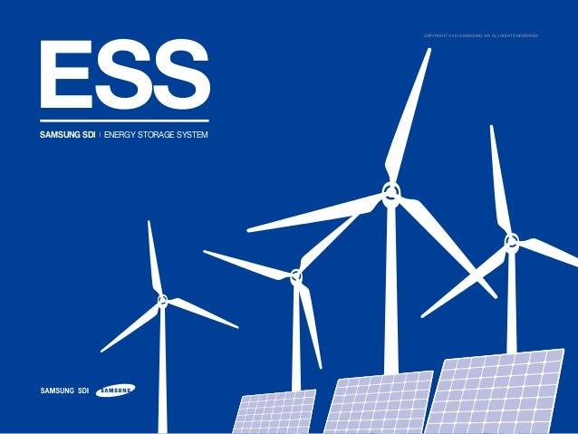 ESS SAMSUNG SDI | ENERGY STORAGE SYSTEM  Copyright © 2013 Samsung SDI. All rights reserved